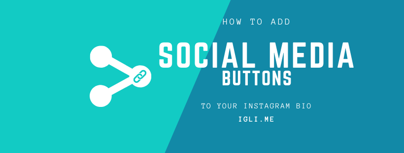 How do I add social media buttons to Instagram?